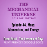 The Mechanical Universe Episode 44: Mass, Momentum, Energy