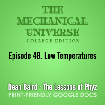The Mechanical Universe Episode 48: Low Temperatures