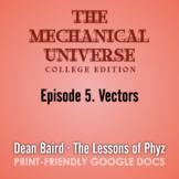 The Mechanical Universe Episode 05: Vectors