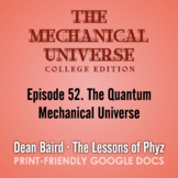 The Mechanical Universe Episode 52: The Quantum Mechanical