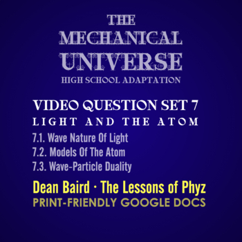 The Mechanical Universe High School Set 7: Light and The Atom
