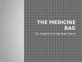 The Medicine Bag by Virginia Driving Hawk