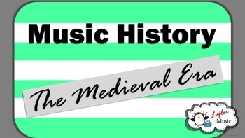 The Medieval Era Music History Lesson