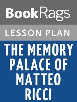 The Memory Palace of Matteo Ricci Lesson Plans
