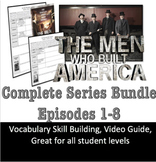 The Men Who Built America 1-8: Video Graphic Organizer & V