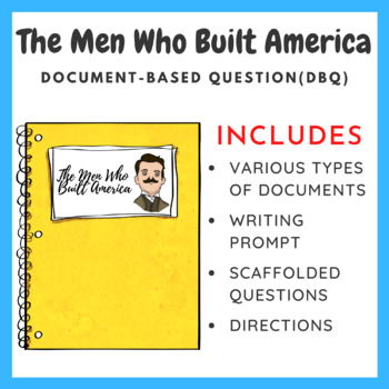 The Men Who Built America - Document Based Question (DBQ)