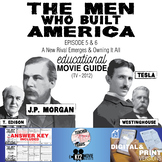 The Men Who Built America - Ep 5 & 6 Movie Guide | Workshe