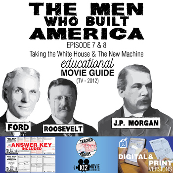 The Men Who Built America - Ep 7 & 8 Movie Guide | Worksheet (TV - 2012)