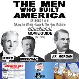 The Men Who Built America - Ep 7 & 8 Movie Guide | Workshe