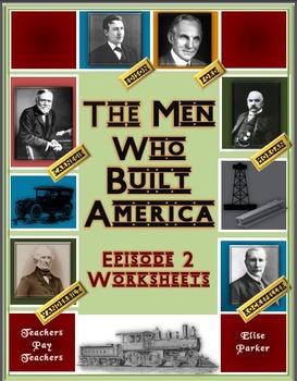 The Men Who Built America: Episode 2 Worksheets