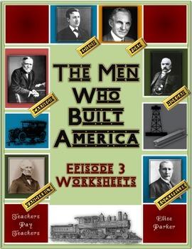 The Men Who Built America: Episode 3 Worksheets