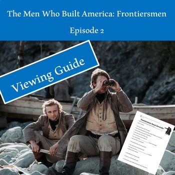 The Men Who Built America: Frontiersmen Ep 2 Video Guide (THREE versions)