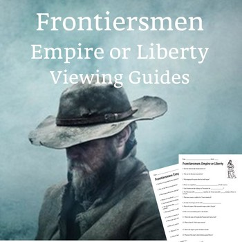 The Men Who Built America Frontiersmen: Ep 4 Viewing Guide (TWO versions)