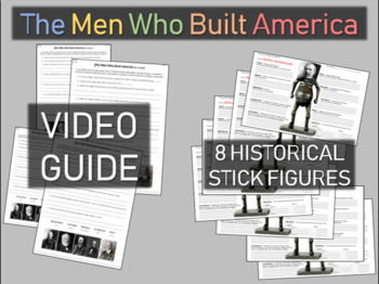 """The Men Who Built America"" Video Guide PLUS 8 Historical Stick Figures"