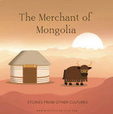 Stories from Other Cultures, The Merchant of Mongolia, KS2