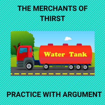 The Merchants of Thirst: Practice with Argument