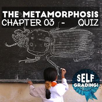 The Metamorphosis - Chapter 03 - Quiz: Moodle, Schoology, Blackboard, Scantron