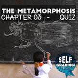 The Metamorphosis - Chapter 03 - Quiz: Moodle, Schoology,