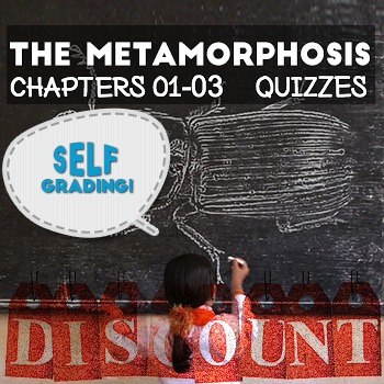 The Metamorphosis - Chapters 01-03 Quizzes: 25% Discount!