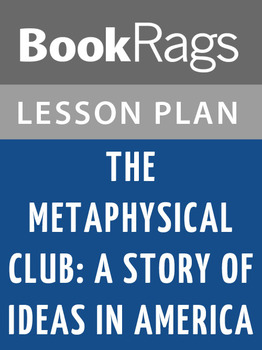 The Metaphysical Club: A Story of Ideas in America Lesson Plans