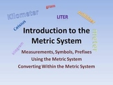 The Metric System:  Introduction and Practice