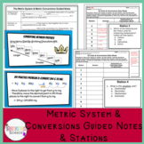 The Metric System & Metric Conversions: Guided Notes with Stations & Quiz