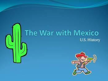 The Mexican - American War PPT (FREE to a good home!)