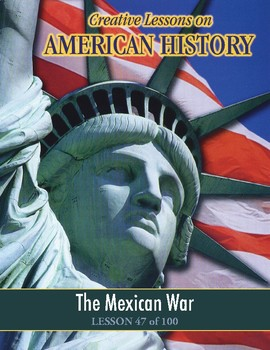 The Mexican War, AMERICAN HISTORY LESSON 47 of 100, Fun Map Exercise+Quiz