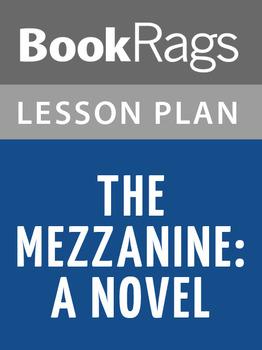 The Mezzanine: A Novel Lesson Plans