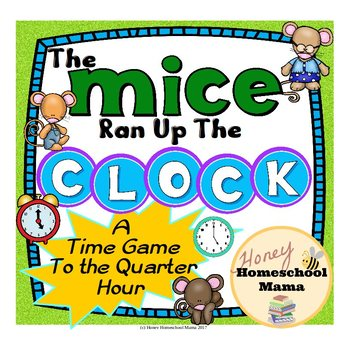 The Mice Ran Up the Clock - A Time Telling Game to the Qua