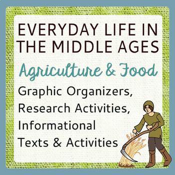 Middle Ages Everyday Life Agriculture and Food, Informational Text and More
