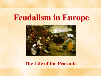 The Middle Ages - Life of the Peasants