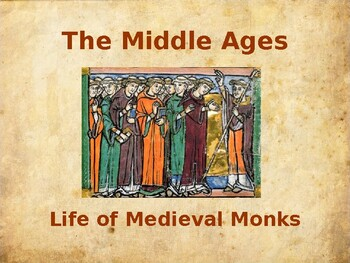 The Middle Ages - Medieval Monks