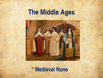 The Middle Ages - Medieval Nuns