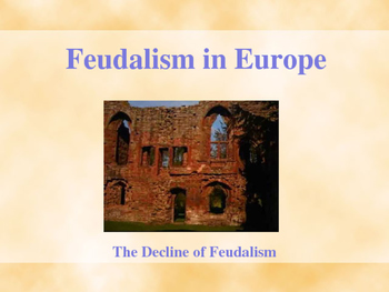 The Middle Ages - The Decline of Feudalism