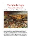 """The Middle Ages """"Vulnerable and Fearful"""" Could you survive"""