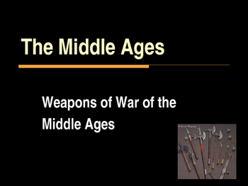 The Middle Ages - Weapons of War