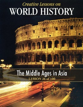 The Middle Ages in Asia, WORLD HISTORY LESSON 26/100, Activity & Quiz
