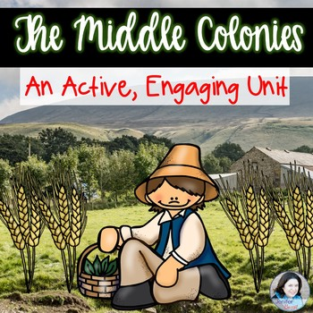 The Middle Colonies: An Active, Engaging Unit