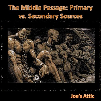 The Middle Passage: Primary vs. Secondary Sources