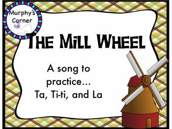The Mill Wheel- Teaching Ta, Ti-ti, and Sol-La-Mi