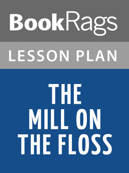 The Mill on the Floss Lesson Plans