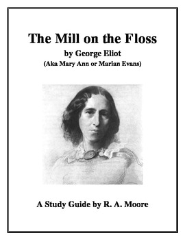 """The Mill on the Floss"" by George Eliot: A Study Guide"