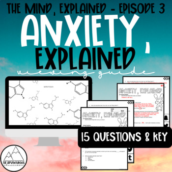 The Mind, Explained: Anxiety, Explained Viewing Guide