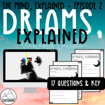 The Mind, Explained: Dreams, Explained Viewing Guide