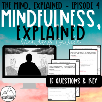 The Mind, Explained: Mindfulness, Explained Viewing Guide