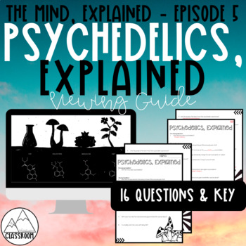 The Mind, Explained: Psychedelics, Explained Viewing Guide