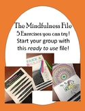 The Mindfulness File- 5 Exercises and activities
