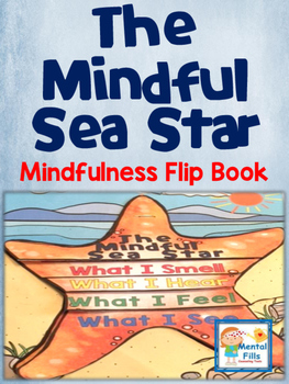 The Mindfulness Sea Star: Interactive Flip Book for Anxiety Management by Mental Fills