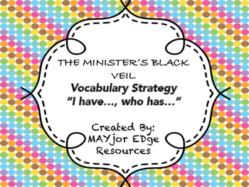 """The Minister's Black Veil - Vocabulary Strategy """"I Have...Who Has..."""""""